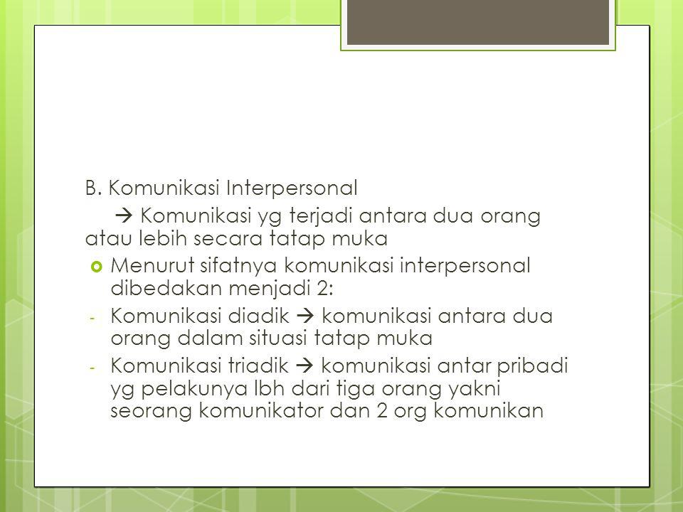 B. Komunikasi Interpersonal