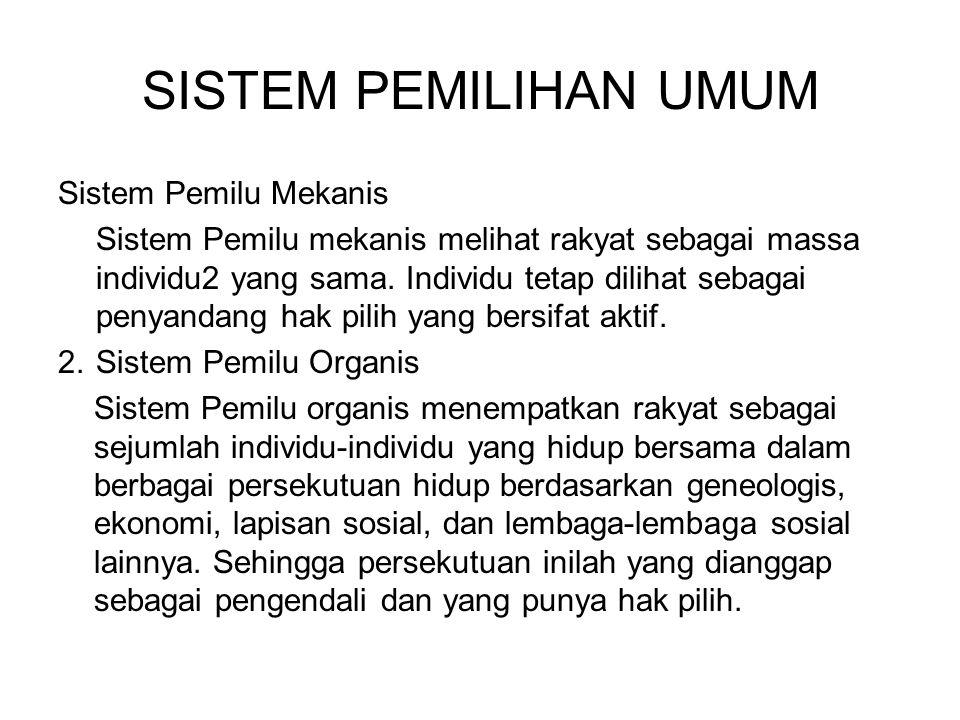 SISTEM PEMILIHAN UMUM Sistem Pemilu Mekanis