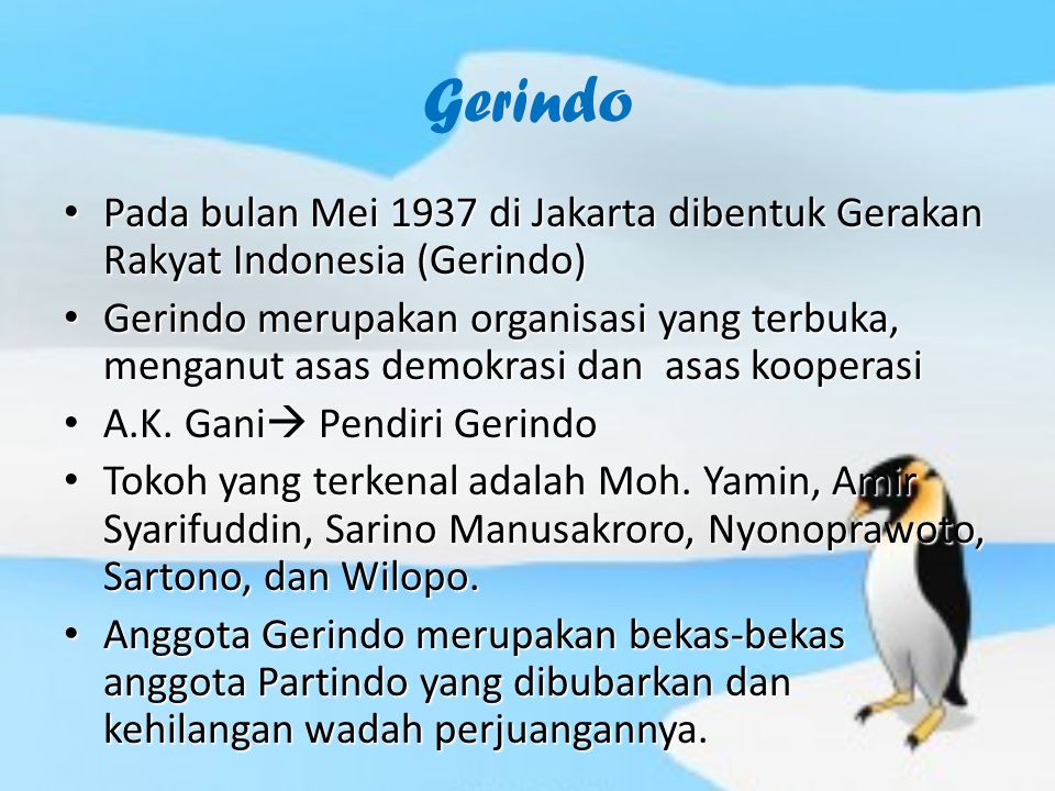 Gerindo Pada bulan Mei 1937 di Jakarta dibentuk Gerakan Rakyat Indonesia (Gerindo)