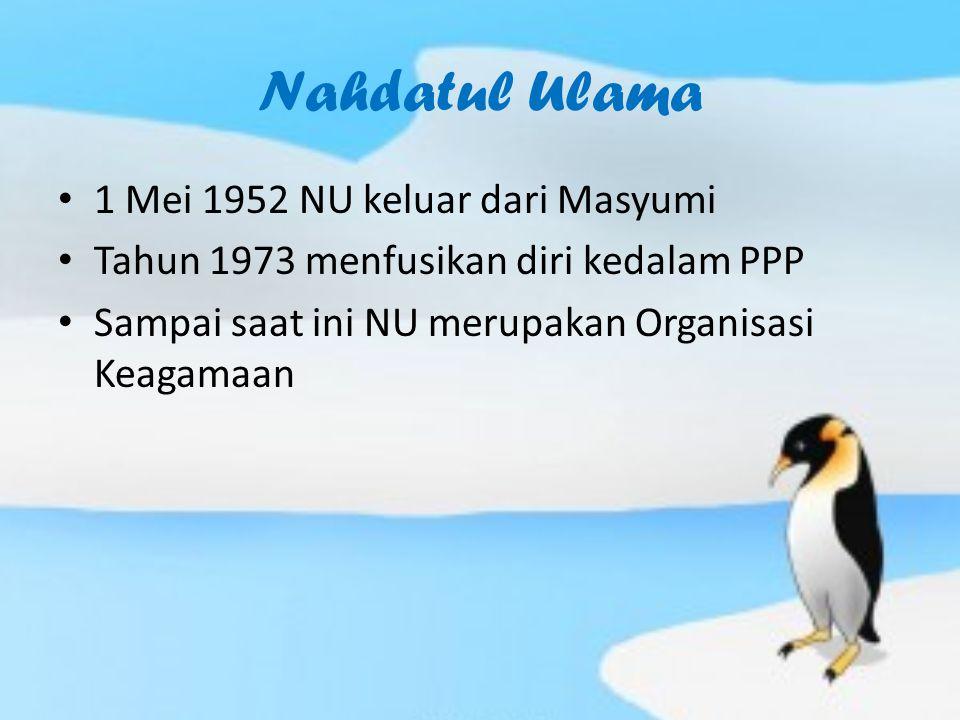 Nahdatul Ulama 1 Mei 1952 NU keluar dari Masyumi