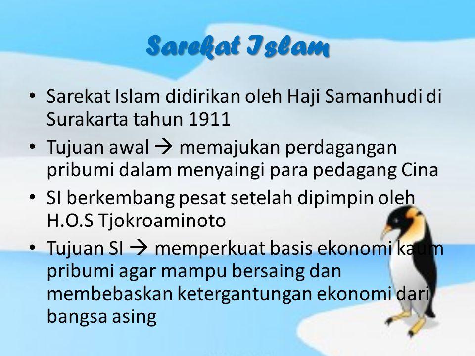 Sarekat Islam Sarekat Islam didirikan oleh Haji Samanhudi di Surakarta tahun 1911.