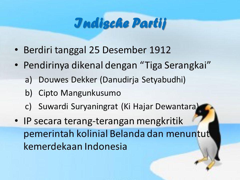 Indische Partij Berdiri tanggal 25 Desember 1912