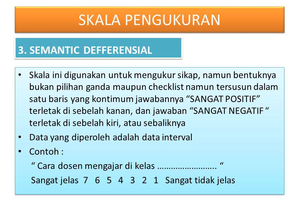 SKALA PENGUKURAN 3. SEMANTIC DEFFERENSIAL