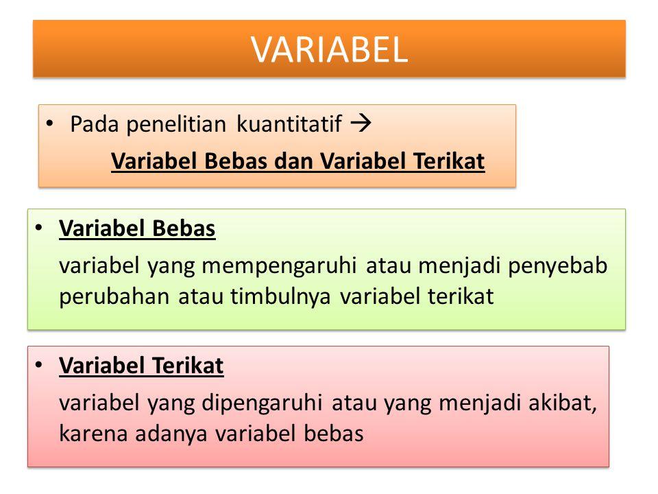 VARIABEL Pada penelitian kuantitatif 
