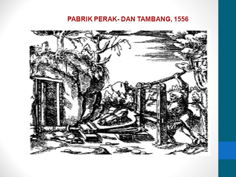 PABRIK PERAK- DAN TAMBANG, 1556