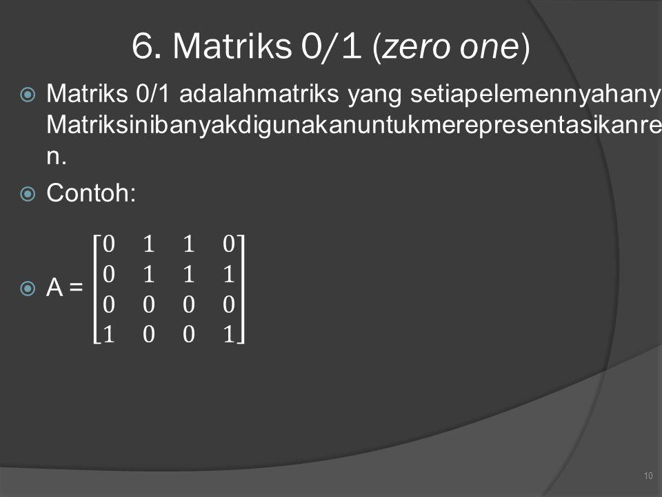 6. Matriks 0/1 (zero one)