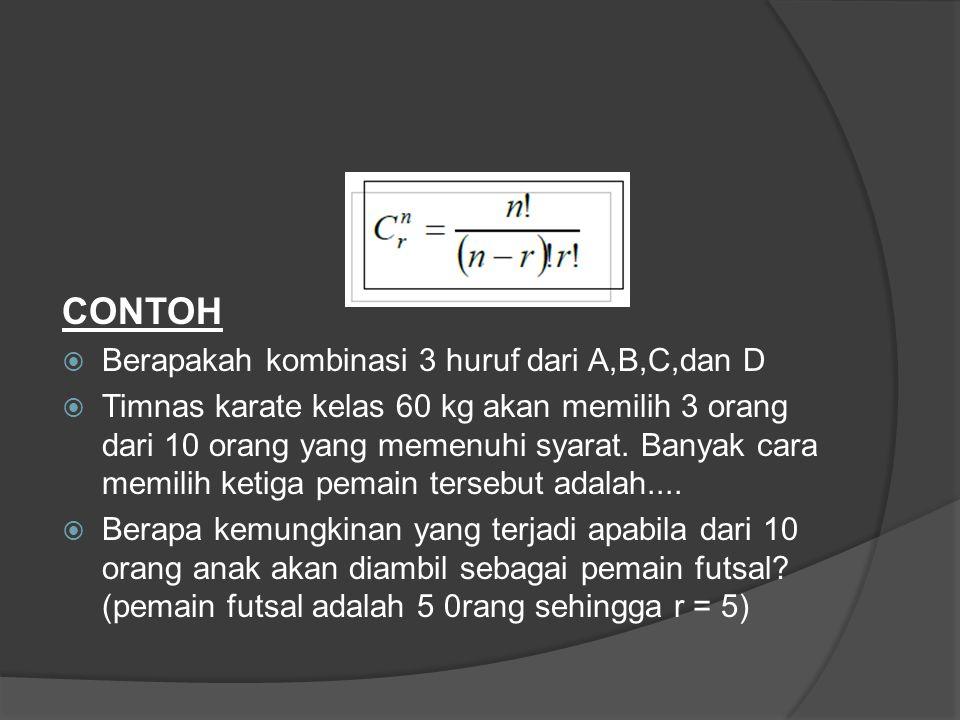 CONTOH Berapakah kombinasi 3 huruf dari A,B,C,dan D