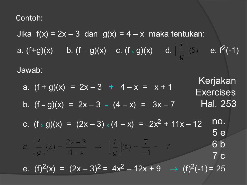 Kerjakan Exercises Hal. 253 no. 5 e 6 b 7 c Contoh: