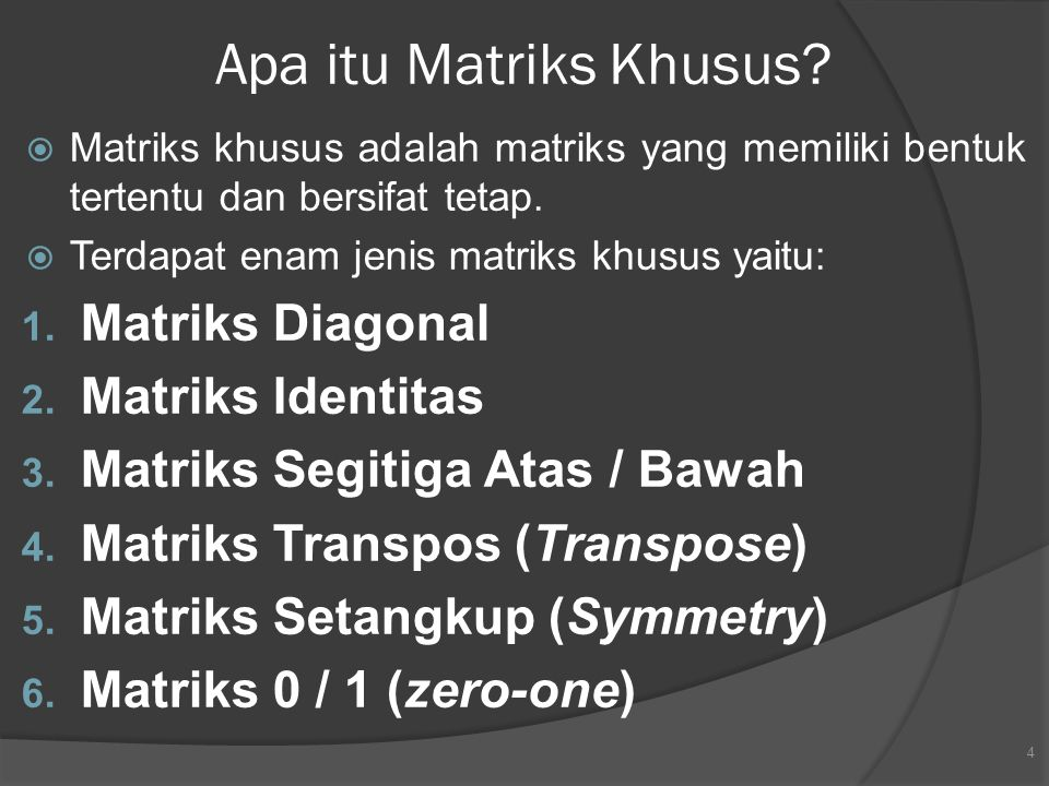 Apa itu Matriks Khusus Matriks Diagonal Matriks Identitas