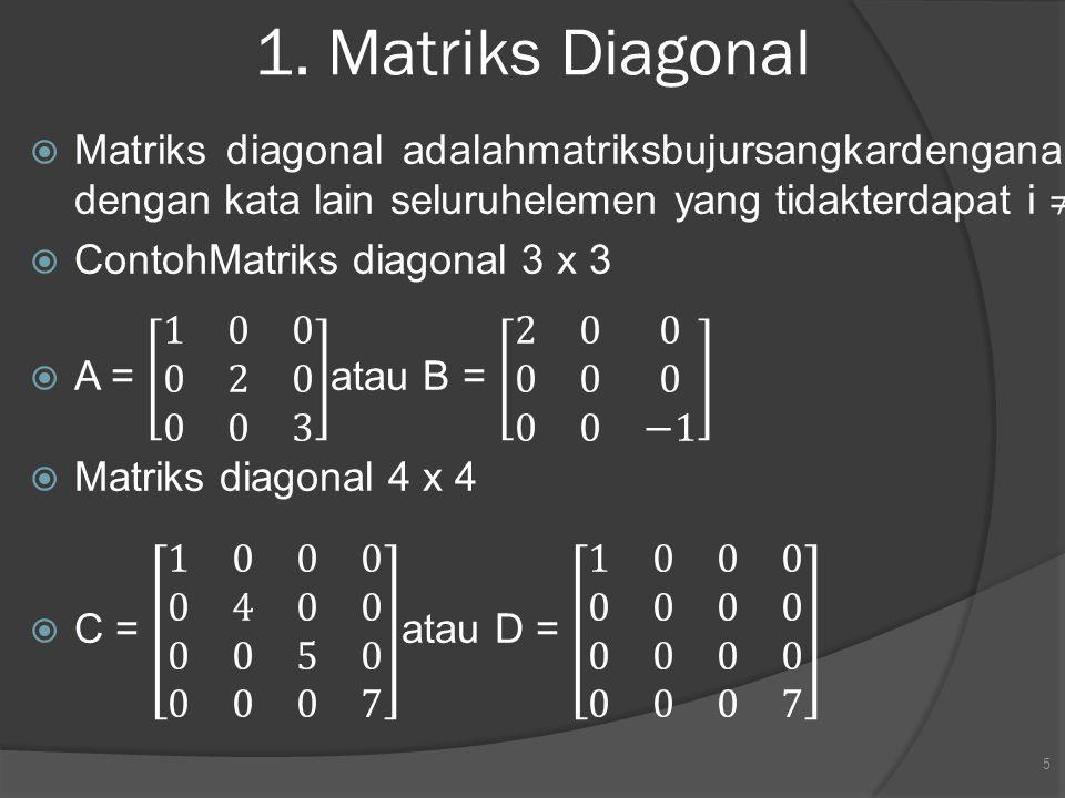 1. Matriks Diagonal