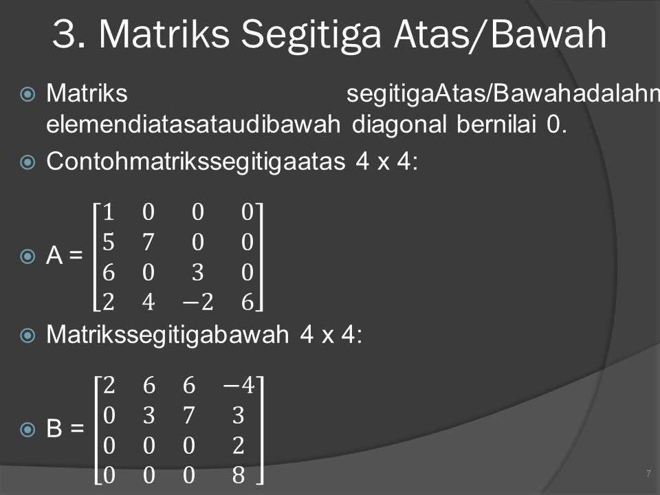 3. Matriks Segitiga Atas/Bawah