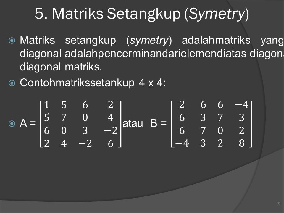 5. Matriks Setangkup (Symetry)