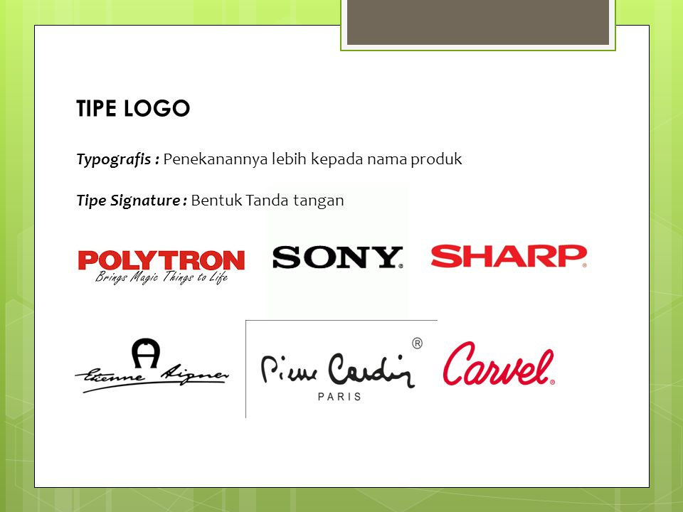 TIPE LOGO Typografis : Penekanannya lebih kepada nama produk