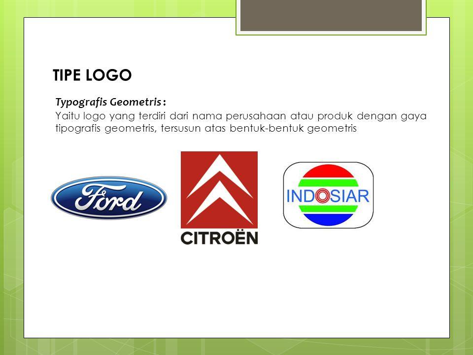 TIPE LOGO Typografis Geometris :