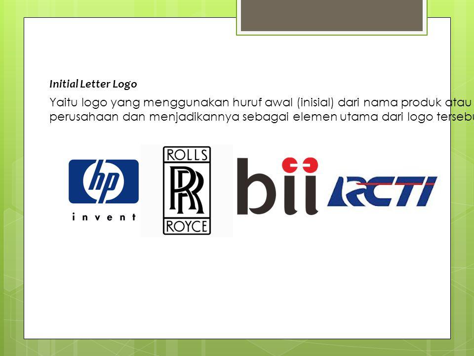 Initial Letter Logo Yaitu logo yang menggunakan huruf awal (inisial) dari nama produk atau.