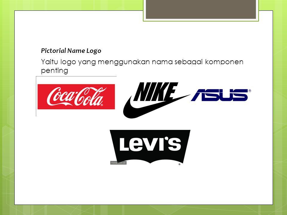 Pictorial Name Logo Yaitu logo yang menggunakan nama sebagai komponen penting