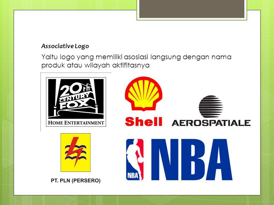 Associative Logo Yaitu logo yang memiliki asosiasi langsung dengan nama produk atau wilayah aktifitasnya.