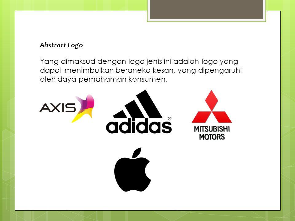 Abstract Logo Yang dimaksud dengan logo jenis ini adalah logo yang dapat menimbulkan beraneka kesan, yang dipengaruhi oleh daya pemahaman konsumen.