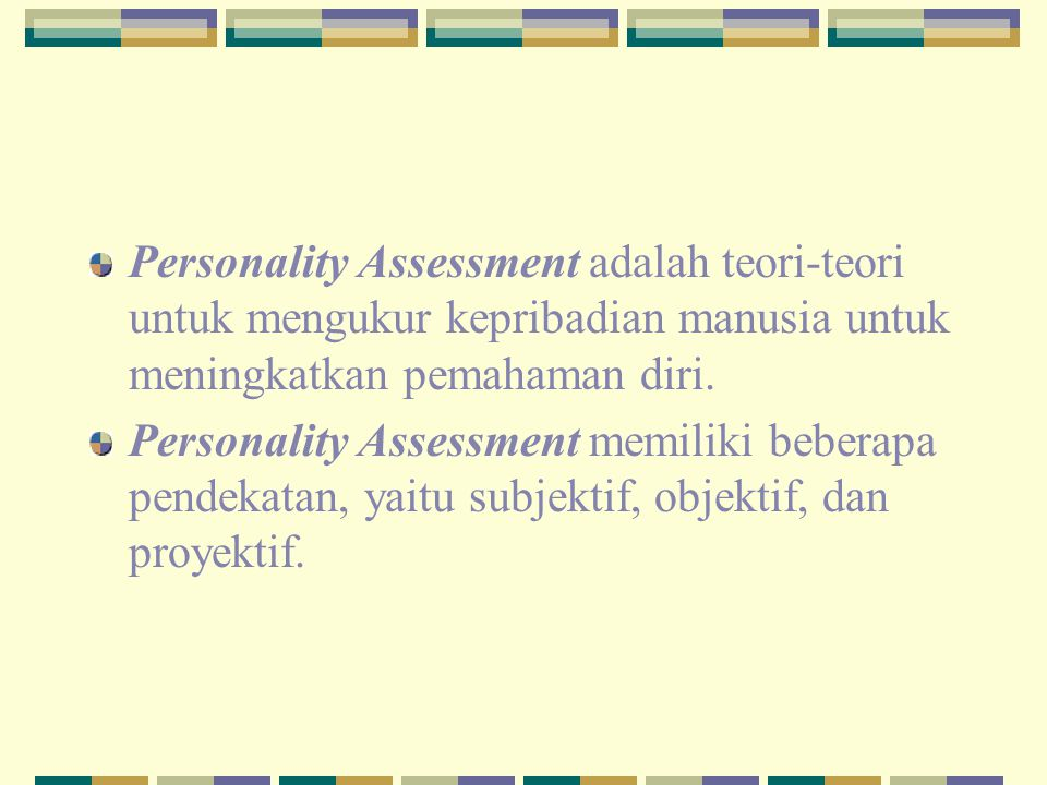 Personality Assessment adalah teori-teori untuk mengukur kepribadian manusia untuk meningkatkan pemahaman diri.