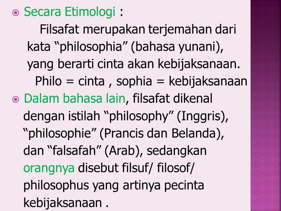 Philo = cinta , sophia = kebijaksanaan