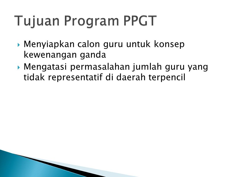 Tujuan Program PPGT Menyiapkan calon guru untuk konsep kewenangan ganda.