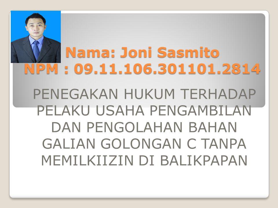 Nama: Joni Sasmito NPM : 09.11.106.301101.2814