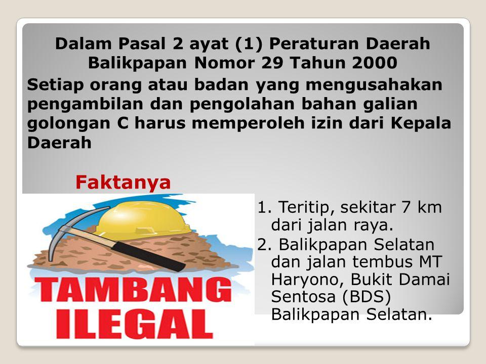 Dalam Pasal 2 ayat (1) Peraturan Daerah Balikpapan Nomor 29 Tahun 2000