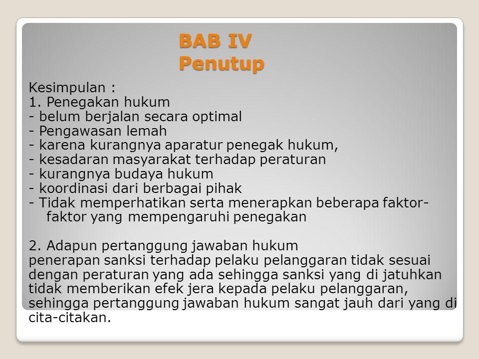 BAB IV Penutup Kesimpulan : 1. Penegakan hukum