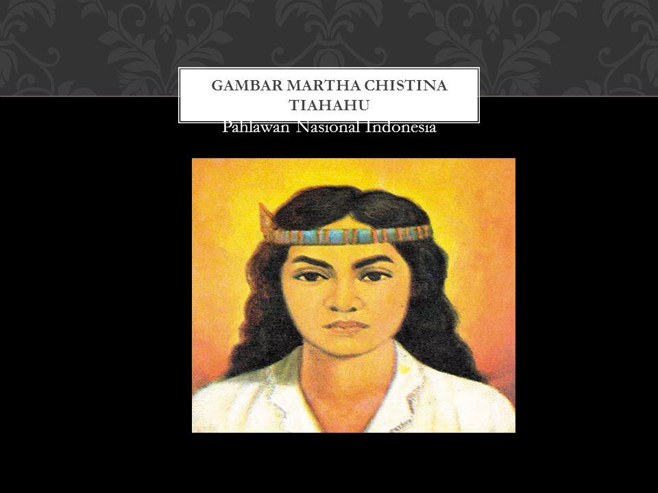 Gambar Martha Chistina Tiahahu