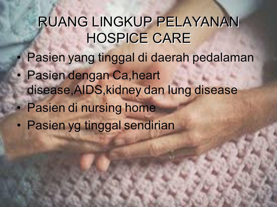 RUANG LINGKUP PELAYANAN HOSPICE CARE