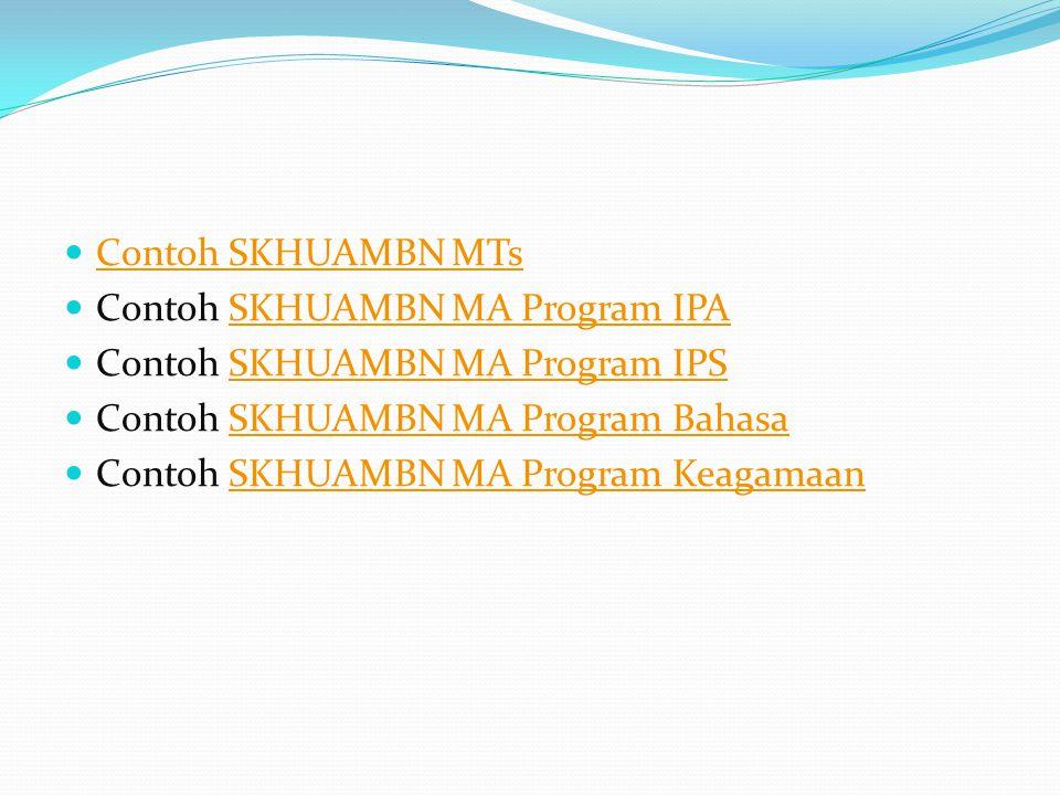 Contoh SKHUAMBN MTs Contoh SKHUAMBN MA Program IPA. Contoh SKHUAMBN MA Program IPS. Contoh SKHUAMBN MA Program Bahasa.