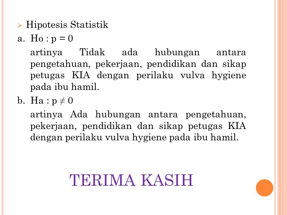 TERIMA KASIH Hipotesis Statistik a. Ho : p = 0