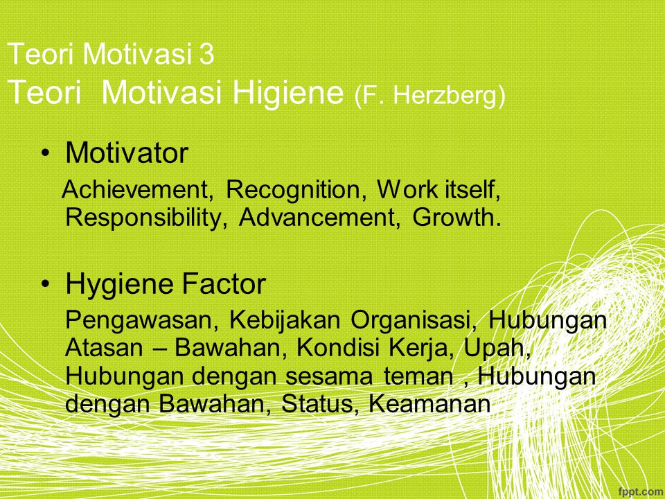 Teori Motivasi 3 Teori Motivasi Higiene (F. Herzberg)