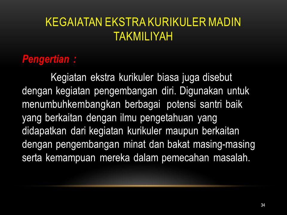 KEGAIATAN EKSTRA KURIKULER MADIN TAKMILIYAH
