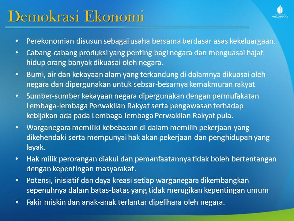 Demokrasi Ekonomi Perekonomian disusun sebagai usaha bersama berdasar asas kekeluargaan.
