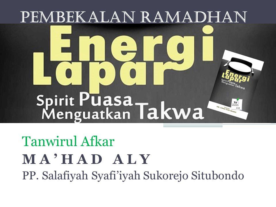 Energi Lapar PEMBEKALAN RAMADHAN Spirit Puasa Menguatkan Takwa