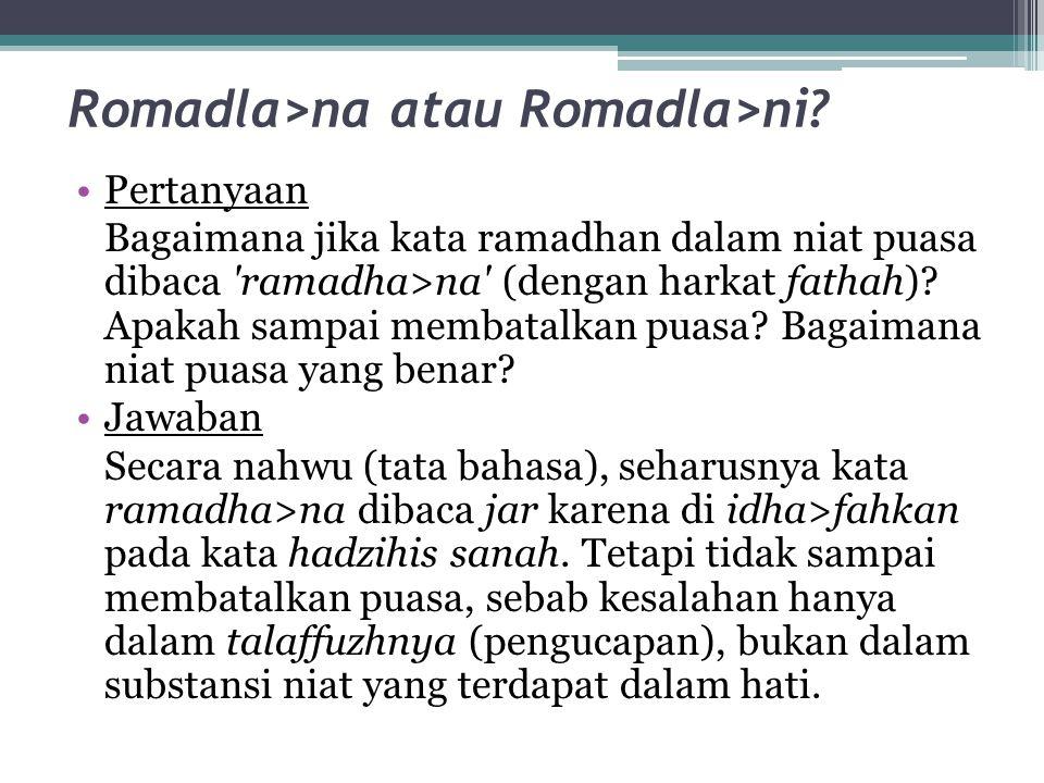 Romadla>na atau Romadla>ni