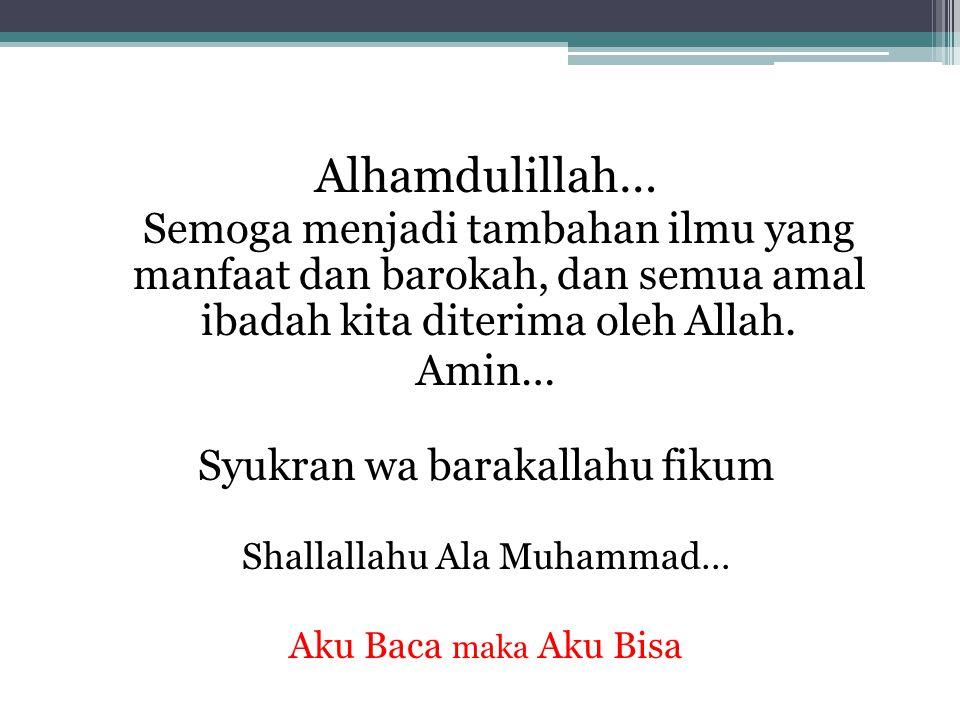 Alhamdulillah… Amin… Syukran wa barakallahu fikum