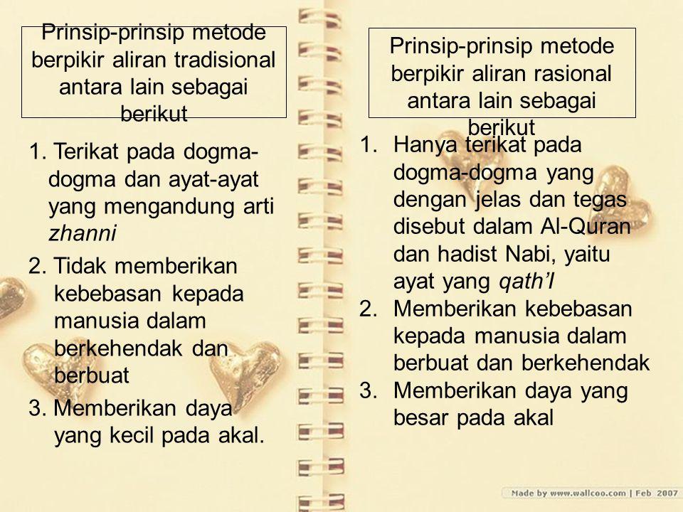 Prinsip-prinsip metode berpikir aliran tradisional antara lain sebagai berikut