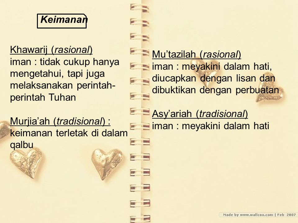 Keimanan Khawarij (rasional) iman : tidak cukup hanya mengetahui, tapi juga melaksanakan perintah-perintah Tuhan.