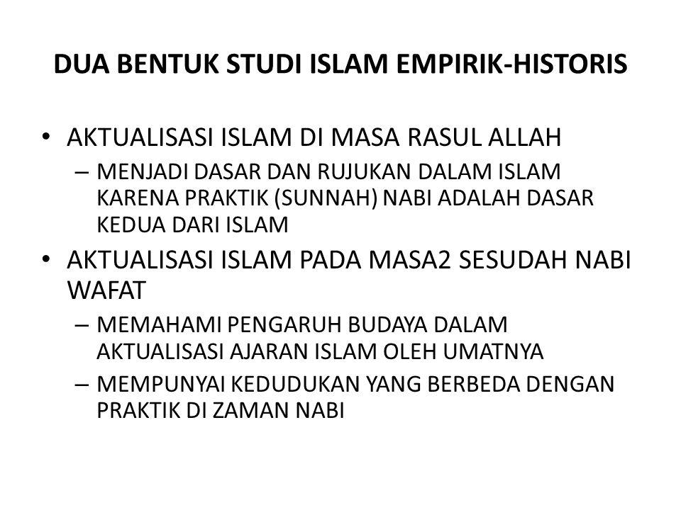 DUA BENTUK STUDI ISLAM EMPIRIK-HISTORIS