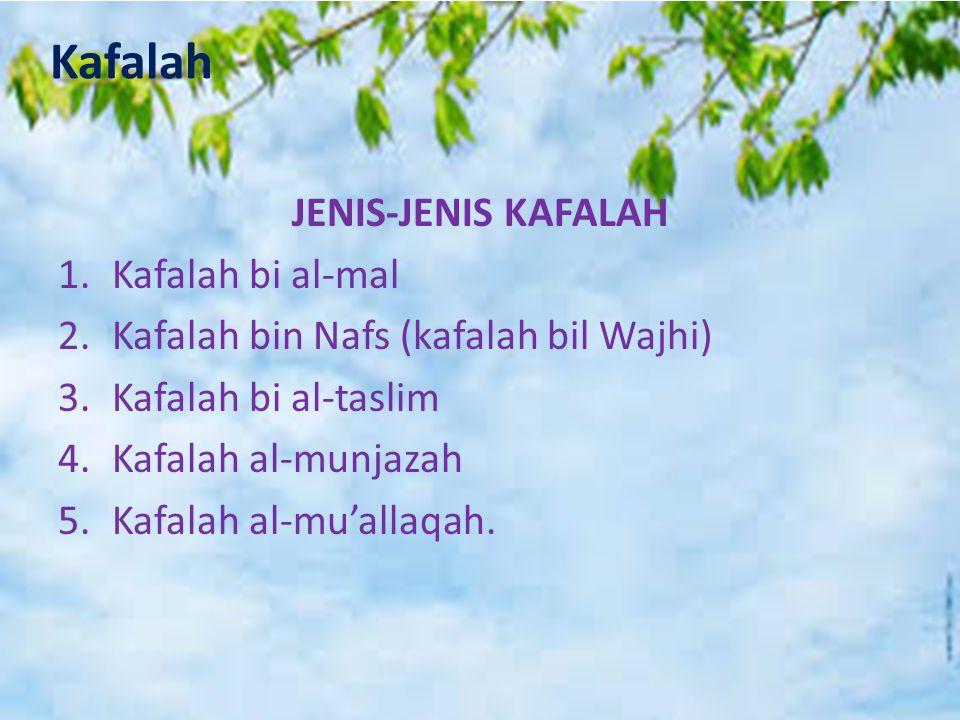 Kafalah JENIS-JENIS KAFALAH Kafalah bi al-mal