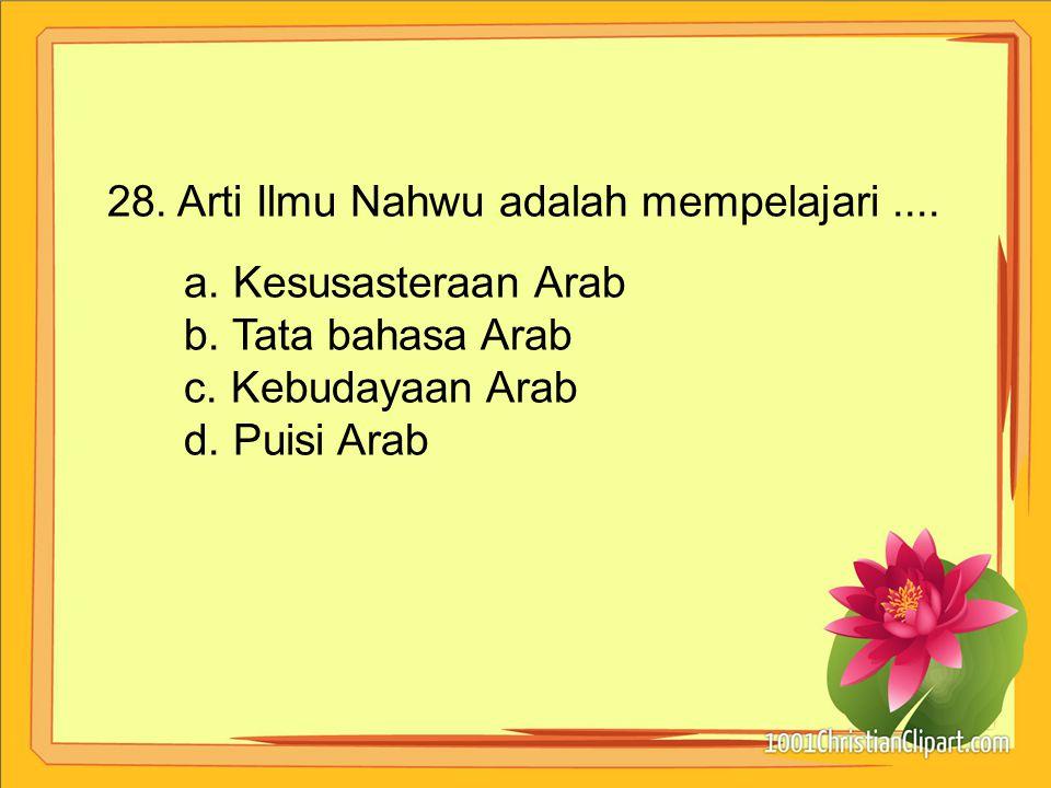 28. Arti Ilmu Nahwu adalah mempelajari ....