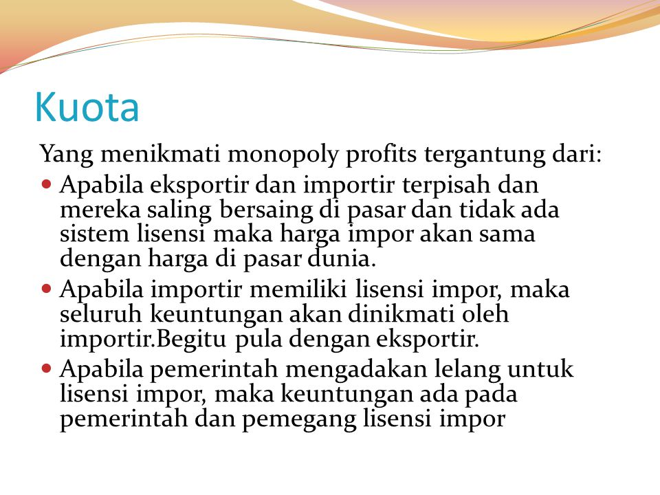 Kuota Yang menikmati monopoly profits tergantung dari: