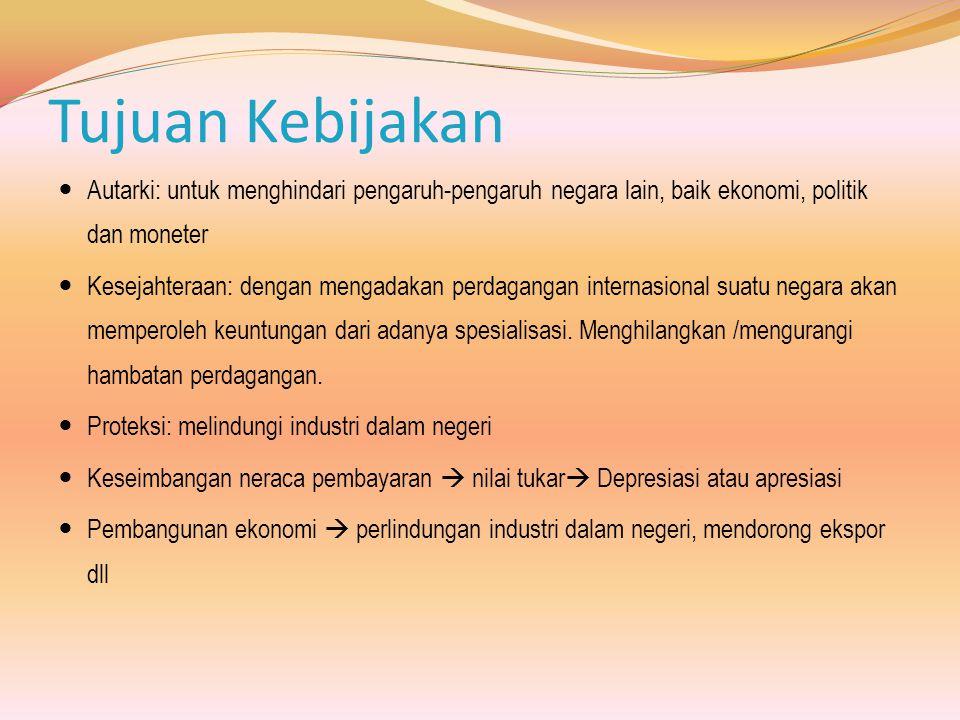 Tujuan Kebijakan Autarki: untuk menghindari pengaruh-pengaruh negara lain, baik ekonomi, politik dan moneter.