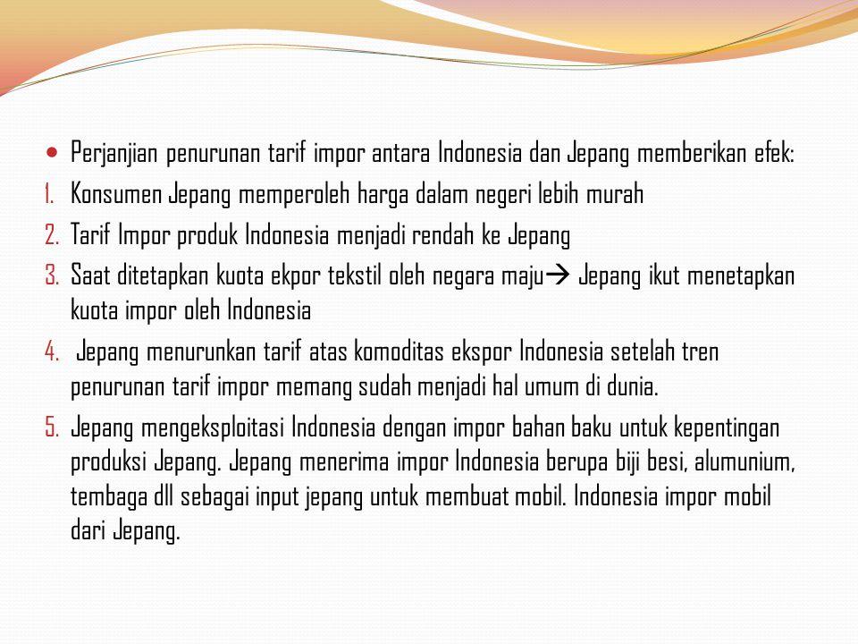 Perjanjian penurunan tarif impor antara Indonesia dan Jepang memberikan efek: