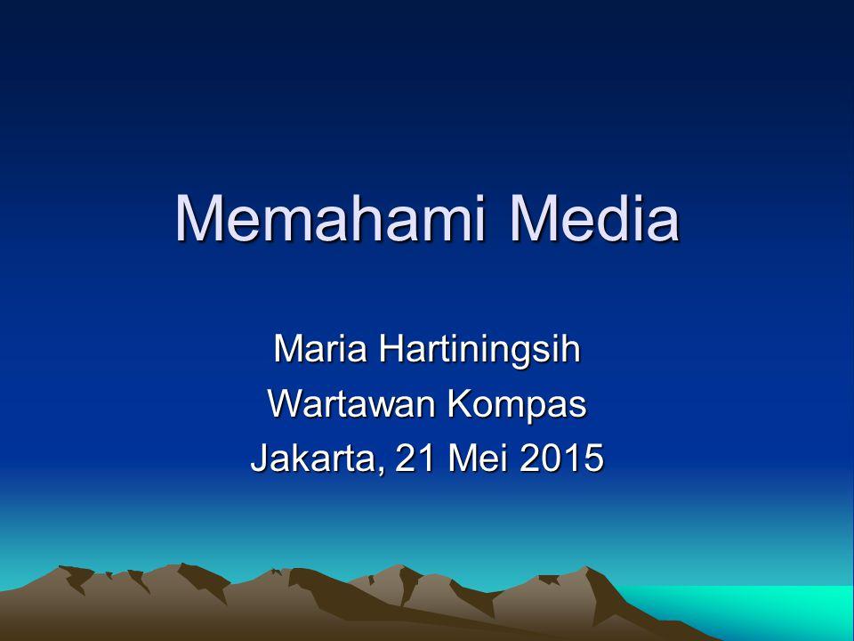 Maria Hartiningsih Wartawan Kompas Jakarta, 21 Mei 2015