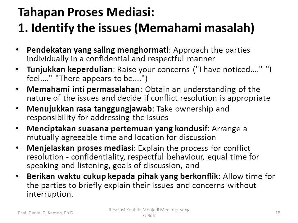Tahapan Proses Mediasi: 1. Identify the issues (Memahami masalah)