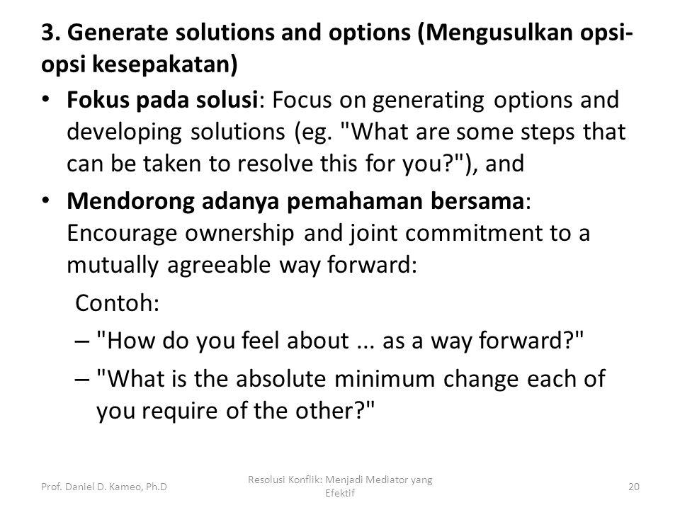 3. Generate solutions and options (Mengusulkan opsi-opsi kesepakatan)