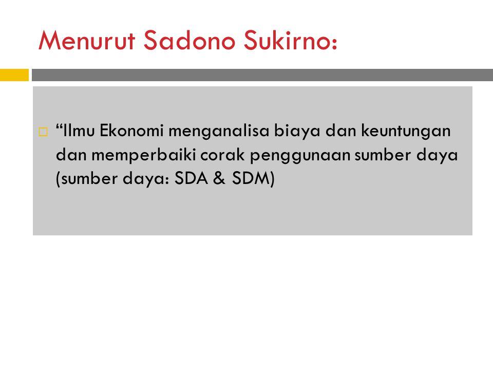 Menurut Sadono Sukirno: